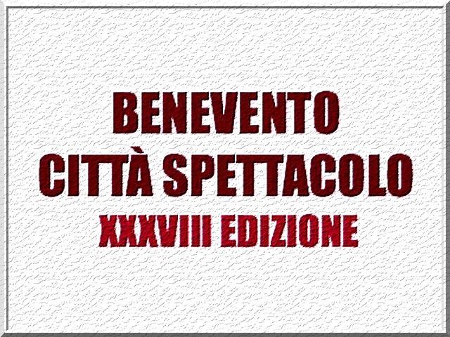 Tutto il programma del Festival 'Benevento Città Spettacolo' e della rassegna 'A Sud di Nessun Nord'