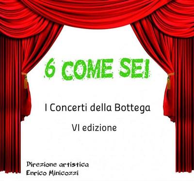 I Concerti della Bottega, VI edizone, 6 come Sei
