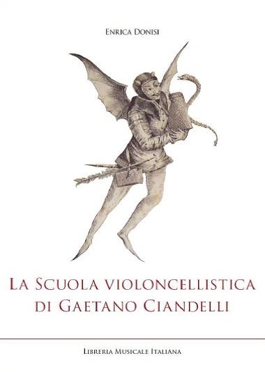 'La scuola violoncellistica di Gaetano Ciandelli': l'ultimo libro di Enrica Donisi