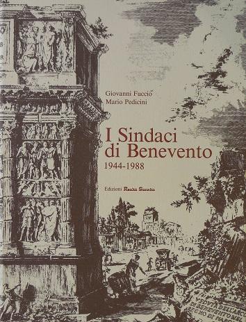 I Sindaci di Benevento 1944-1988