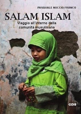 Salam, Islam - Viaggio all'interno della comunità musulmana
