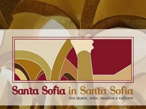 'Santa Sofia in Santa Sofia': il cartellone di eventi